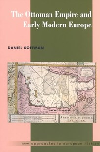The Ottoman Empire and Early Modern Europe by Daniel Goffman, Daniel Goffman, William Beik, T. C. W. Blanning, Brendan Simms (9780521459082) - PaperBack - History Ancient & Medieval History