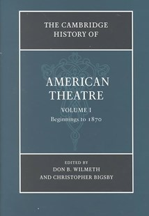 The Cambridge History of American Theatre by Don B. Wilmeth, Christopher Bigsby, Marilyn Butler, James Chandler (9780521472043) - HardCover - Poetry & Drama