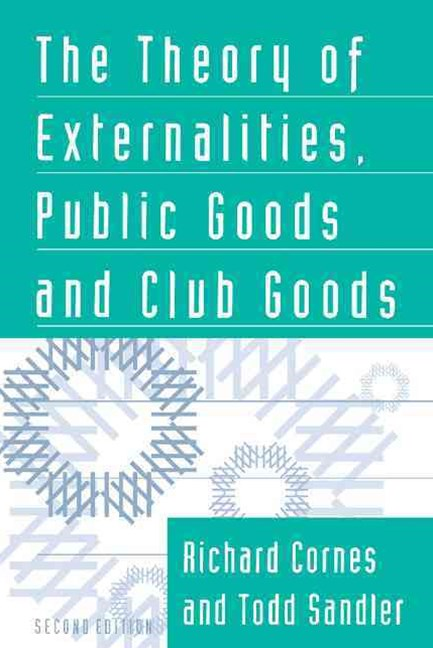 The Theory of Externalities, Public Goods, and Club Goods