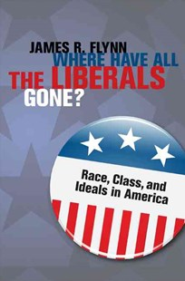 Where Have All the Liberals Gone? by James R. Flynn (9780521494311) - HardCover - History Latin America