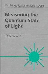 Measuring the Quantum State of Light by Ulf Leonhardt, P. L. Knight, A. Miller (9780521497305) - HardCover - Science & Technology Physics