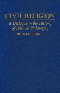 Civil Religion by Ronald Beiner (9780521506366) - HardCover - Philosophy Modern