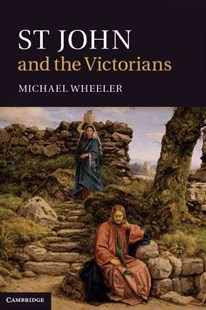 St John and the Victorians by Michael Wheeler (9780521509725) - HardCover - Art & Architecture General Art