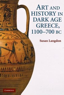 Art and Identity in Dark Age Greece, 1100–700 BC by Susan Langdon, Susan Helen Langdon (9780521513210) - HardCover - Art & Architecture Art History