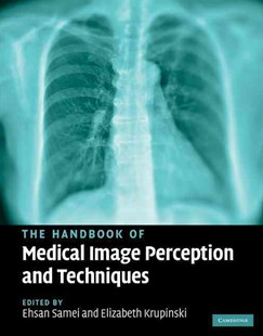 The Handbook of Medical Image Perception and Techniques by Ehsan Samei, Elizabeth Krupinski (9780521513920) - HardCover - Reference Medicine
