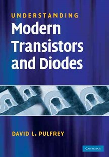 Understanding Modern Transistors and Diodes by David L. Pulfrey (9780521514606) - HardCover - Science & Technology Engineering