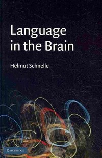 Language in the Brain by Helmut Schnelle (9780521515498) - HardCover - Philosophy