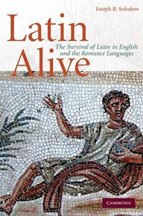 Latin Alive by Joseph B. Solodow (9780521515757) - HardCover - History Ancient & Medieval History