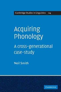Acquiring Phonology by Neil Smith (9780521515870) - HardCover - Language
