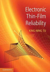 Electronic Thin-Film Reliability by King-Ning Tu (9780521516136) - HardCover - Science & Technology Engineering