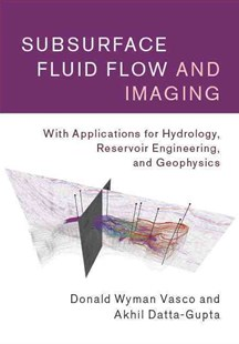 Subsurface Fluid Flow and Imaging by Donald Wyman Vasco, Akhil Datta-Gupta (9780521516334) - HardCover - Business & Finance Organisation & Operations