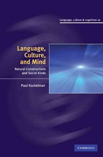 Language, Culture, and Mind by Paul Kockelman (9780521516396) - HardCover - History Latin America