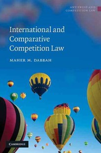 International and Comparative Competition Law by Maher M. Dabbah (9780521516419) - HardCover - Reference Law