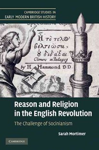 Reason and Religion in the English Revolution by Sarah Mortimer (9780521517041) - HardCover - History European