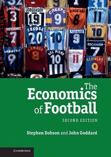The Economics of Football by Stephen Dobson, John Goddard (9780521517140) - HardCover - Business & Finance Careers