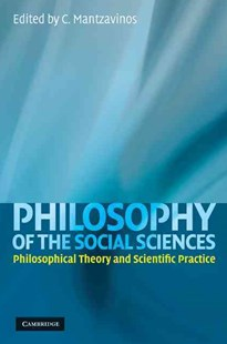 Philosophy of the Social Sciences by C. Mantzavinos (9780521517744) - HardCover - Philosophy Modern