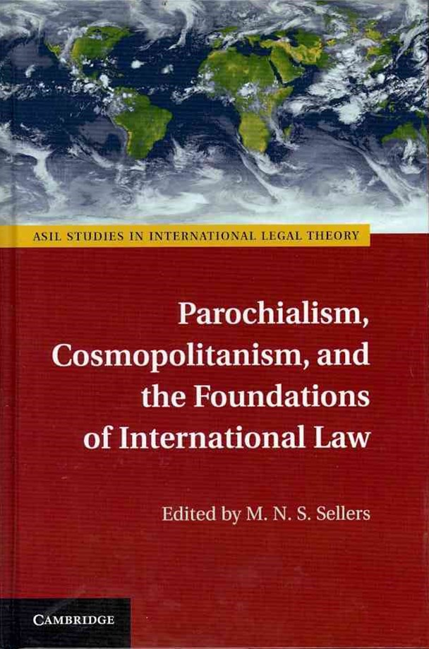 Parochialism, Cosmopolitanism, and the Foundations of International Law