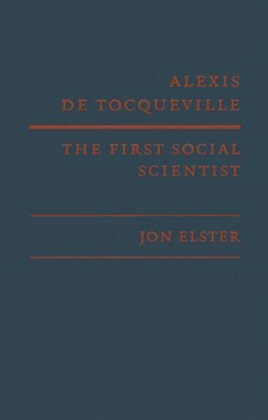 Alexis de Tocqueville, the First Social Scientist