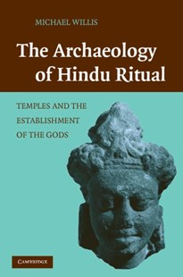 The Archaeology of Hindu Ritual by Michael Willis (9780521518741) - HardCover - Religion & Spirituality Hinduism