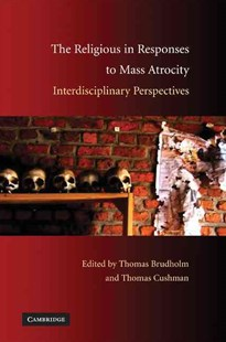 The Religious in Responses to Mass Atrocity by Thomas Brudholm, Thomas Cushman (9780521518857) - HardCover - History