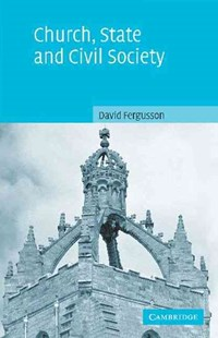 Church, State and Civil Society by David Fergusson, David Fergusson (9780521529594) - PaperBack - Philosophy Modern