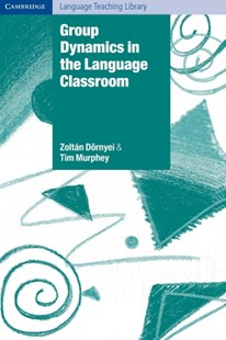 Group Dynamics in the Language Classroom by Zoltan Dornyei, Tim Murphey, Michael Swan (9780521529716) - PaperBack - Education IELT & ESL
