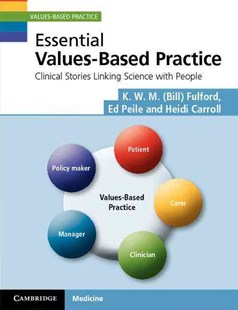 Essential Values-Based Practice by K. W. M. Fulford, Ed Peile, Heidi Carroll, Ed Peile (9780521530255) - PaperBack - Reference Medicine
