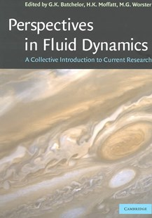 Perspectives in Fluid Dynamics by G. K. Batchelor, H. K. Moffatt, M. G. Worster (9780521531696) - PaperBack - Science & Technology Engineering