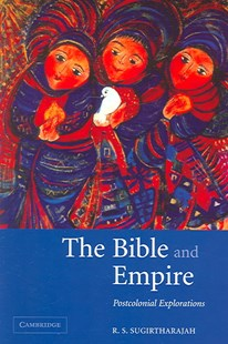 The Bible and Empire by R. S. Sugirtharajah, R. S. Sugirtharajah (9780521531917) - PaperBack - History