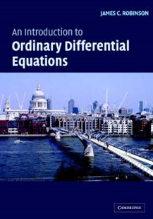 An Introduction to Ordinary Differential Equations by James C. Robinson, James C. Robinson (9780521533911) - PaperBack - Science & Technology Mathematics