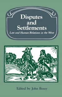Disputes and Settlements by John Bossy, Lyndal Roper (9780521534451) - PaperBack - History European