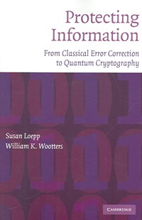 Protecting Information by Susan Loepp, William K. Wootters (9780521534765) - PaperBack - Computing Networking