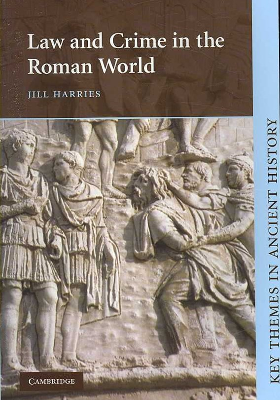 Law and Crime in the Roman World