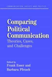 Comparing Political Communication by Frank Esser, Barbara Pfetsch (9780521535403) - PaperBack - Business & Finance Ecommerce