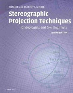 Stereographic Projection Techniques for Geologists and Civil Engineers by Richard J. Lisle, Peter R. Leyshon (9780521535823) - PaperBack - Science & Technology Engineering