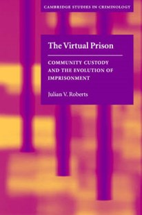 The Virtual Prison by Julian V. Roberts, Alfred Blumstein, David Farrington (9780521536448) - PaperBack - Politics Political Issues
