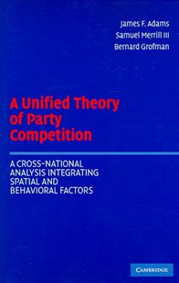 A Unified Theory of Party Competition by James F. Adams, Samuel Merrill III, Bernard Grofman, Samuel Merrill III (9780521544931) - PaperBack - Politics Political Issues