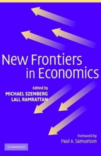 New Frontiers in Economics by Michael Szenberg, Lall Ramrattan, Paul A. Samuelson (9780521545365) - PaperBack - Business & Finance Ecommerce