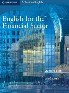 English for the Financial Sector Student's Book by Ian MacKenzie (9780521547253) - PaperBack - Business & Finance Finance & investing