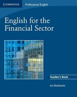English for the Financial Sector Teacher's Book by Ian MacKenzie (9780521547260) - PaperBack - Business & Finance Finance & investing