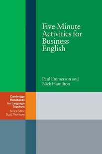 Five-Minute Activities for Business English by Paul Emmerson, Nick Hamilton, Penny Ur (9780521547413) - PaperBack - Education IELT & ESL