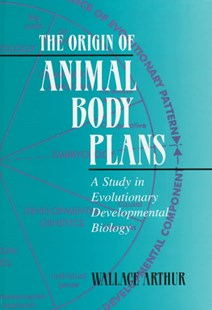 The Origin of Animal Body Plans by Wallace Arthur (9780521550147) - HardCover - Reference Medicine