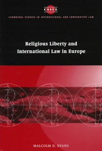 Religious Liberty and International Law in Europe by Malcolm D. Evans, John Bell, James Crawford (9780521550215) - HardCover - Politics Political Issues