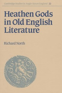 Heathen Gods in Old English Literature by Richard North, Simon Keynes, Andy Orchard (9780521551830) - HardCover - History European