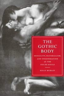 The Gothic Body by Kelly Hurley, Gillian Beer (9780521552592) - HardCover - Modern & Contemporary Fiction Literature