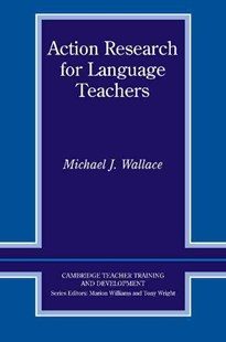 Action Research for Language Teachers by Michael J. Wallace, Ruth Gairns, Marion Williams, Michael J. Wallace, Tony Wright (9780521555357) - PaperBack - Education IELT & ESL