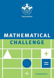 Mathematical Challenge by Tony Gardiner (9780521558754) - PaperBack - Non-Fiction