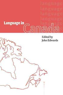 Language in Canada by John Edwards (9780521565288) - PaperBack - Politics Political Issues