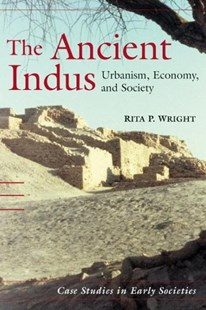 The Ancient Indus by Rita P. Wright, Rita P. Wright (9780521572194) - HardCover - Social Sciences