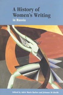 A History of Women's Writing in Russia by Adele Marie Barker, Jehanne M. Gheith, Jehanne M. Gheith (9780521572804) - HardCover - Reference